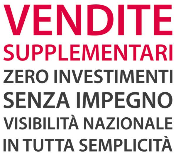 Vendite supplementari, zero investimenti, senza impegno, visibilità nazionale, in tutta semplicità